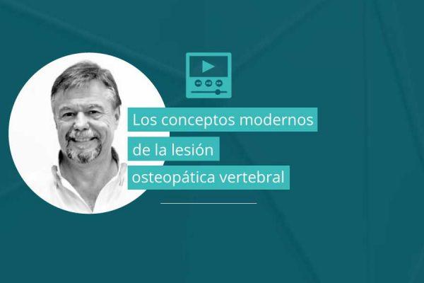 Los conceptos modernos de la lesión osteopática vertebral