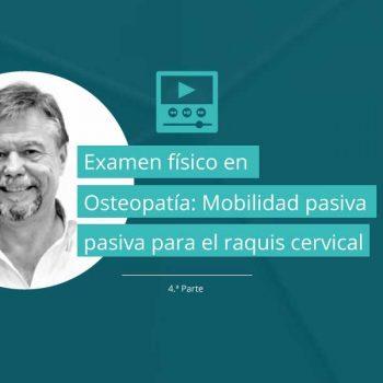 Examen físico en Osteopatía según la literatura científica - Parte 3: Pruebas de movilidad pasiva para el raquis cervical