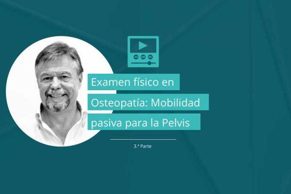 Examen físico en Osteopatía según la literatura científica - Parte 3: Pruebas de movilidad pasiva para la Pelvis