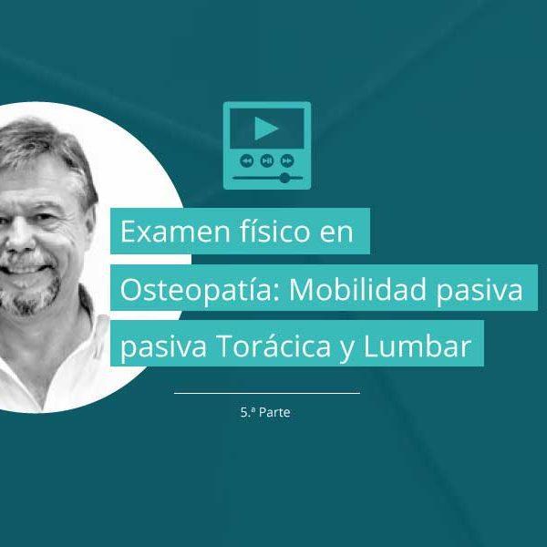 Examen físico en Osteopatía según la literatura científica - Parte 5: Pruebas de movilidad pasiva Torácicas y Lumbares