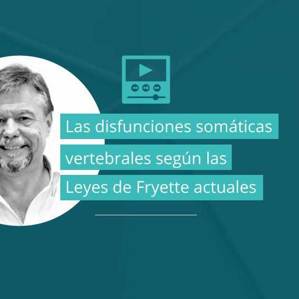 Las disfunciones somáticas vertebrales según las Leyes de Fryette actuales