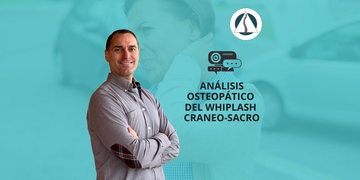 Análisis Osteopático del Whiplash Craneo-Sacro