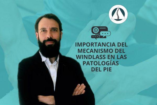 Importancia del mecanismo del windlass en las patologías del pie