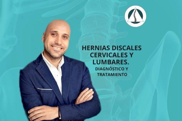 Hernias discales cervicales y lumbares. Diagnóstico y tratamiento