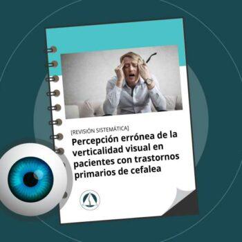 Percepción errónea de la verticalidad visual en pacientes con trastornos primarios de cefalea